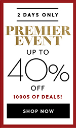 "Premier Event Up to 40% off 1000s of items"" title="